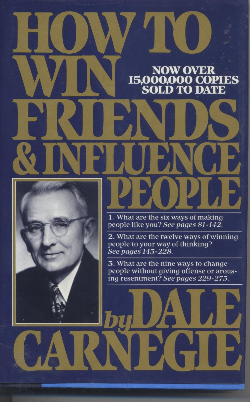 How To Win Friends And Influence People The Title Sounds Rather Naff  Today, But Reflects The Time It Was Written, 1936; And Mustn't Put People  Off